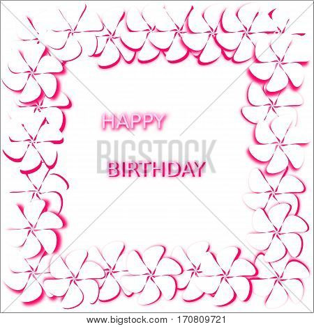 Postcard abstract white background with white flowers with bright pink stroke and shadow are placed along the perimeter of the whole figure, in the middle of words with stroke happy birthday