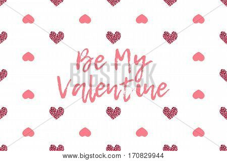 Valentine greeting card with text and pink hearts. Inscription - Be My Valentine