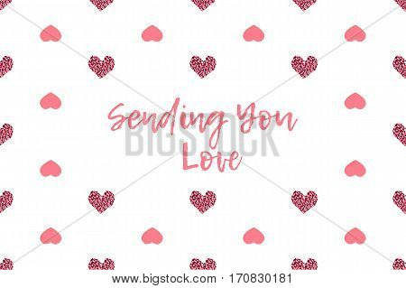 Valentine greeting card with text and pink hearts. Inscription - Sending You Love