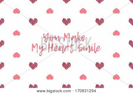 Valentine greeting card with text and pink hearts. Inscription - You Make My Heart Smile