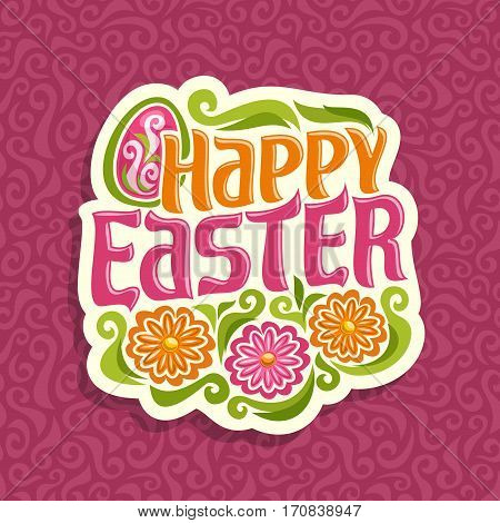 Vector illustration on happy Easter theme: on red abstract background ornament logo for easter religious holiday with title text, decorated chicken egg and 3 colorful flowers, floral greeting art icon