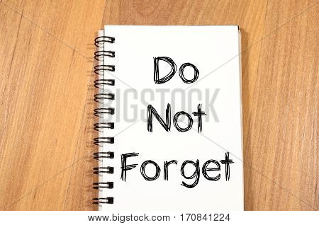 Do Not Forget Concept On Notebook