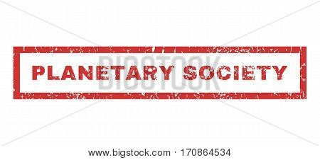 Planetary Society text rubber seal stamp watermark. Caption inside rectangular banner with grunge design and scratched texture. Horizontal vector red ink sticker on a white background.