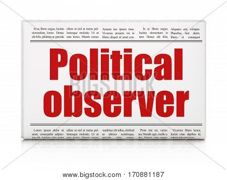 Political concept: newspaper headline Political Observer on White background, 3D rendering