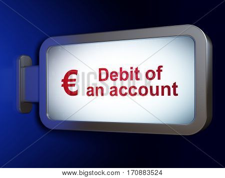 Money concept: Debit of An account and Euro on advertising billboard background, 3D rendering