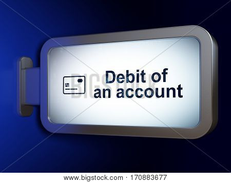 Currency concept: Debit of An account and Credit Card on advertising billboard background, 3D rendering
