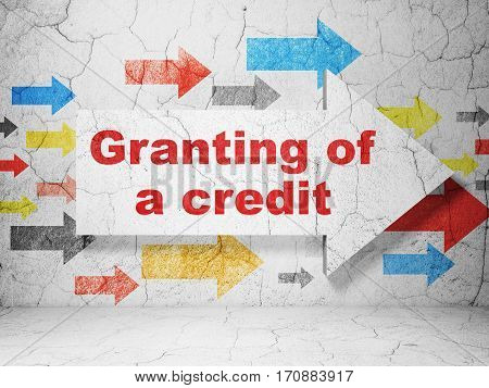 Money concept:  arrow with Granting of A credit on grunge textured concrete wall background, 3D rendering