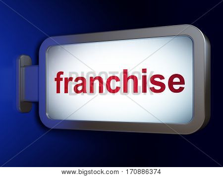 Business concept: Franchise on advertising billboard background, 3D rendering
