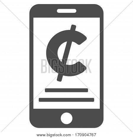 Cent Mobile Payment vector pictogram. Illustration style is a flat iconic gray symbol on white background.