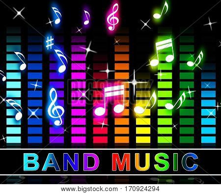 Band Music Represents Sound Tracks And Audio