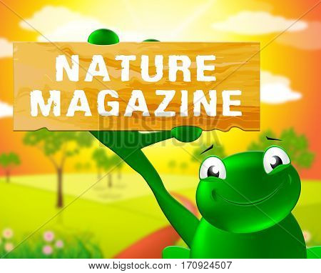 Nature Magazine Sign Shows Countryside Publication 3D Illustration