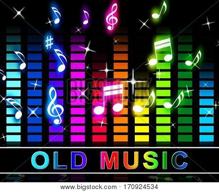 Old Music Means Classic Tune From The Past