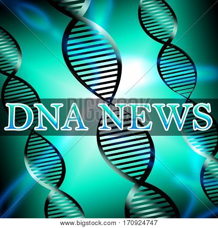 Dna News Shows Biotechnology Media 3D Illustration