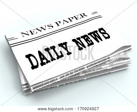 Daily Newspaper Represents Regular News 3D Rendering