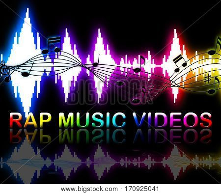 Rap Music Videos Means Rhyming Song Multimedia