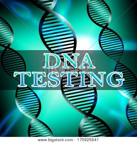 Dna Testing Shows Gene Research 3D Illustration