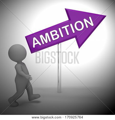 Ambition Sign Represents Objective Wish 3D Rendering