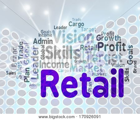 Retail Word Means Market Marketing And Retailing