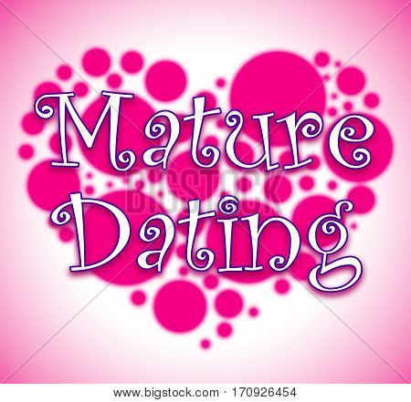 Mature Dating Showing Sweethearts Relationship And Heart