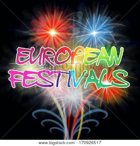 European Festival Fireworks Shows Europe Pyrotechnic Event
