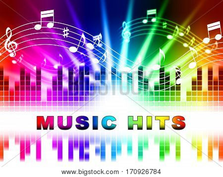 Music Hits Indicates Sound Track And Top Charts