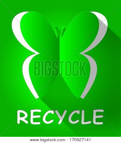 Recycle Butterfly Shows Reuse Eco 3D Illustration