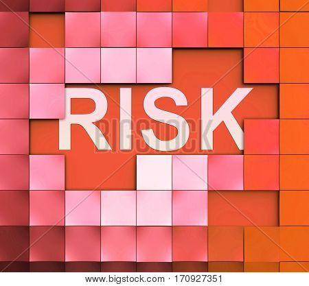 Risk Word Shows High Danger Or Hurdle