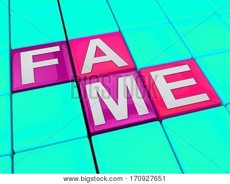 Fame Blocks Indicates Famed Stardom 3D Illustration