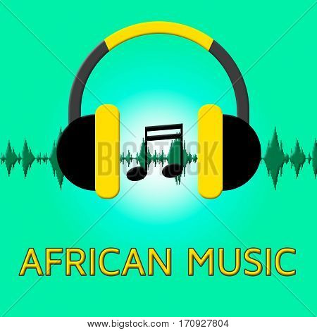 African Music Represents Africa Soundtracks 3D Illustration