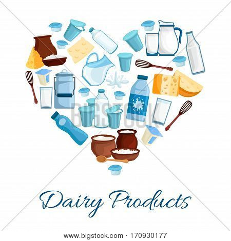 Heart composed of dairy products. Fresh farm milk, cheese, cream, yogurt, cottage cheese and sour cream. Natural healthy nutrition theme, food and drink packaging design