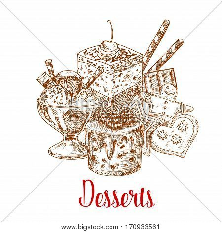 Dessert sketch poster. Chocolate and fruit cake, sundae ice cream dessert and gingerbread cookie with cream, fruit, glaze ornament, nuts and wafer tube. Pastry shop, cafe menu design
