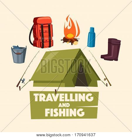 Traveling, fishing and camping poster with tourist equipment. Tent, backpack, fishing rod and boots, campfire, bucket with fish and thermos bottle. Summer adventure, tourism, outdoor recreation design
