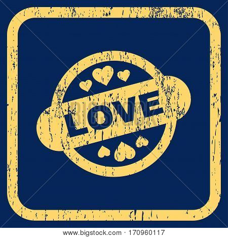 Love Stamp Seal rubber watermark. Vector icon symbol inside rounded rectangle with grunge design and dirty texture. Stamp seal illustration. Unclean yellow ink sticker on a blue background.