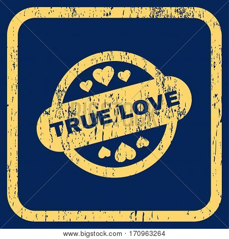 True Love Stamp Seal rubber watermark. Vector icon symbol inside rounded rectangular frame with grunge design and dirty texture. Stamp seal illustration.