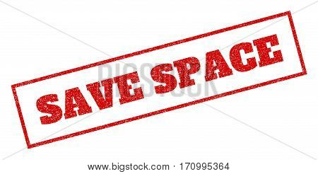 Red rubber seal stamp with Save Space text. Vector message inside rectangular shape. Grunge design and dirty texture for watermark labels. Inclined sticker.