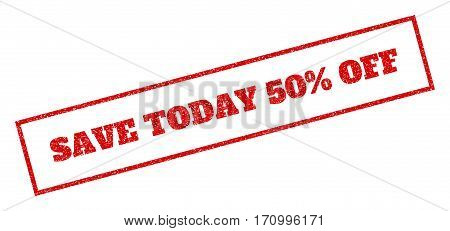 Red rubber seal stamp with Save Today 50 Percent Off text. Vector caption inside rectangular frame. Grunge design and dirty texture for watermark labels. Inclined sign.