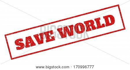 Red rubber seal stamp with Save World text. Vector tag inside rectangular shape. Grunge design and unclean texture for watermark labels. Inclined sign.