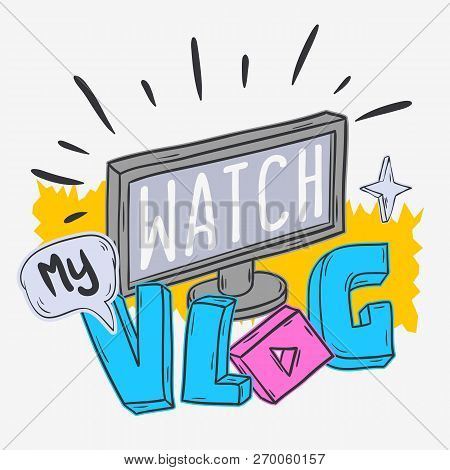 Vlog Video Blog Social Media Cartoon Style Design Watch My Vlog Call To Action Vector Graphic