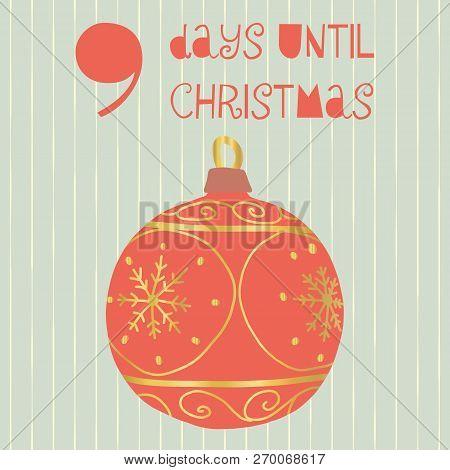 9 Days Until Christmas Vector Illustration. Christmas Countdown Nine Days Til Santa. Vintage Scandin