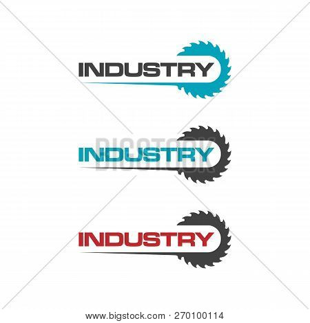 Forest Industry Or Wooding Industry With Circular Saw Blades Vector Industry Logo