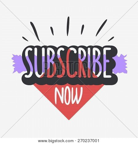 Subscribe Now Call To Action Typographic Design Vlog Video Blog Related Social Media Themed  Vector