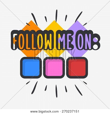 Follow Me On Social Media Call To Action Typographic Design Vlog Video Blog Related  Themed  Vector