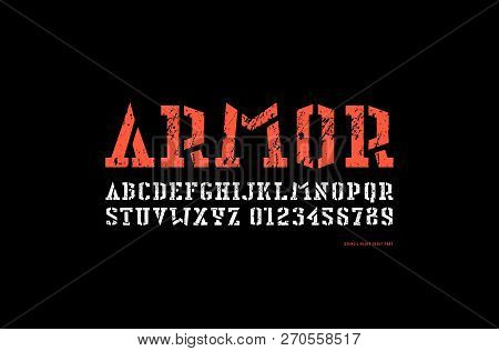 Stock Vector Stencil-plate Serif Font In Military Style. Letters And Numbers With Rough Texture For
