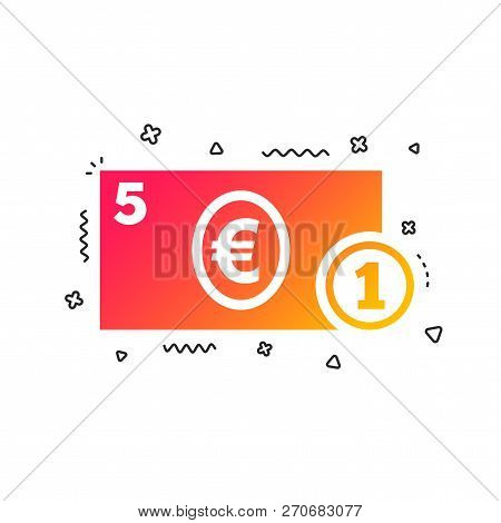 Cash Sign Icon. Euro Money Symbol. Eur Coin And Paper Money. Colorful Geometric Shapes. Gradient Cas