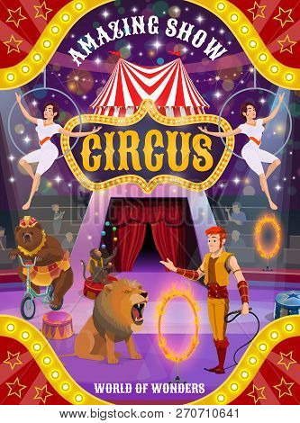 Circus Animal Show And Acrobat Performance Vector Poster. Lion, Bear And Monkey Juggler With Trainer