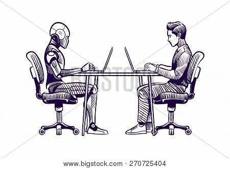 Robot Vs Man. Human Humanoid Robot Work With Laptops At Desk. Artificial Intelligence, Employees Rep