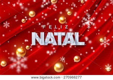 Feliz Natal. Merry Christmas. Vector Illustration. Holiday Decoration Of White Paper Letters, Golden