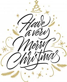 Have A Very Merry Christmas. Calligraphic Inscription With Golden Ornament. Hand Written Lettering O