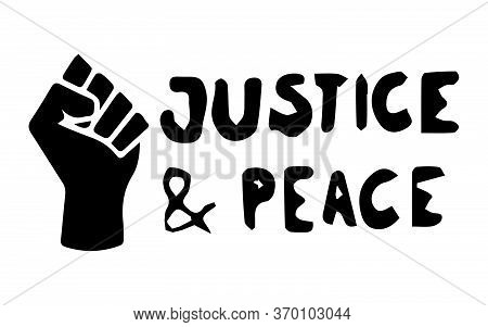 Justice And Peace With Fist. Pictogram Illustration Depicting Peace And Justice With Fist. Blm Black