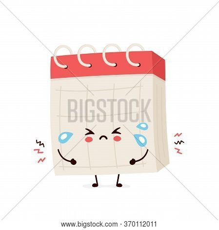 Cute Sad Cry Desk Calendar. Vector Flat Cartoon Character Illustration.isolated On White Background.